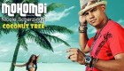 Música : Mohombi ft. Nicole Scherzinger - Coconut Tree