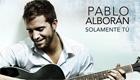 Música : Pablo Alboran - Solamente Tu