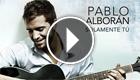 Pablo Alboran ft Damien Sargue - Solamente Tu